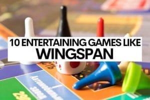 10 Entertaining Games Like Wingspan