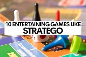 10 Entertaining Games Like Stratego