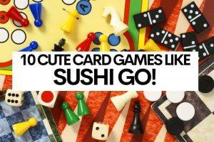 10 Cute Card Games Like Sushi Go!