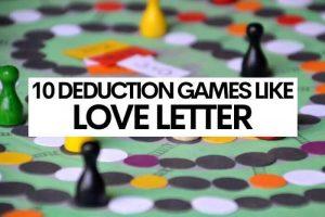10 Deduction Games Like Love Letter